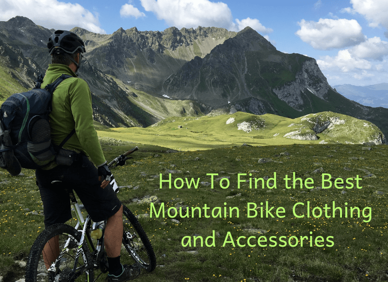 5f3d6738c How to Find the Best Mountain Bike Gear  MTB Clothing and ...